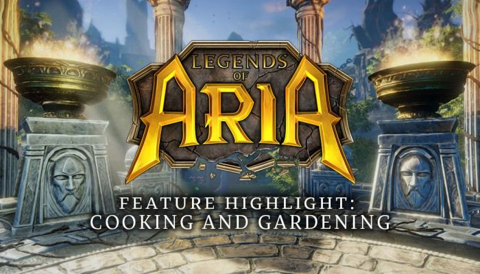 Legends of Aria Dev Blog Details Overhauled Cooking & Gardening Systems - MMORPG.com